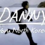 Danny From North Korea (2013)